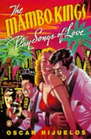 The Mambo Kings Sings Songs of Love by Oscar Hijuelos