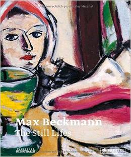 Max Beckman: Still LIfes edited by by Karin Schick and Hubertus Gassner