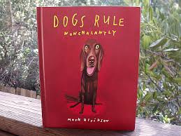 Dogs Rule Nonchalantly by Mark Ulrikson
