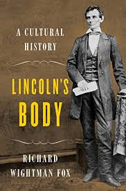 Lincoln's Body by Richard Wightman Fox
