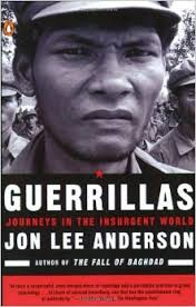 Guerillas by Jon Lee Anderson