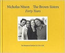 The Brown Sisters: Forty Years by Nicholas Nixon