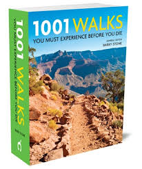 1001 WALKS YOU MUST TAKE BEFORE YOU DIE  by Barry Stone