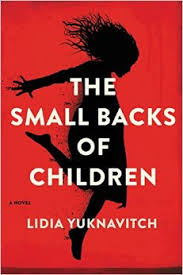 The Small Backs of Children: A Novel by Lidia Yuknavitch