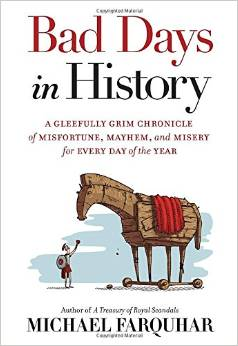 Bad Days in History by Micheal Farquahr