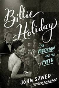 Billie Holiday: The Musician and the Myth:   by John Szwed