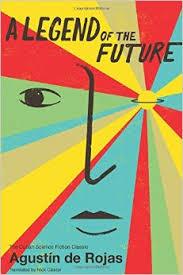 A Legend of The Future  by Augustin de Rojas