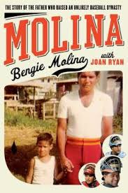 Molina: The Story of the Father Who Raised an Unlikely Baseball Dynasty by Bengie Molina and Joan Ryan