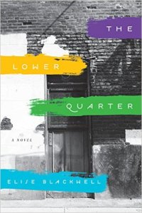 The Lower Quarter by Elise Blackwell