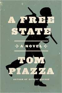 A Free State: A Novel by Tom Piazza