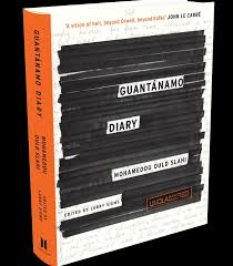 Guantánamo Diary by Mohamedou Ould Slahi  (edited by Larry Siems)