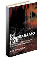 The Guantanamo Files: The Stories of the 774 Detainees in America's Illegal Prison by Andy Worthington