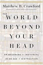 The World Beyond Your Head by Matthew Crawford