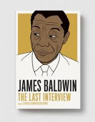 The Last Interview: James Baldwin
