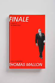 Finale: A Novel of the Reagan Years   by Thomas Mallon