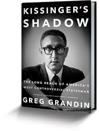 In the Shadow of Kissinger by Greg Grandin