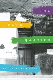 The Lower Quarter: A Novel  by Elise Blackwell