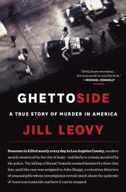 Ghettoside: A True Story of Murder in America by  Jill Leovy