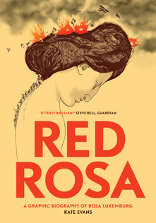 Red Rosa by Kate Evans, edited by Paul Buhle