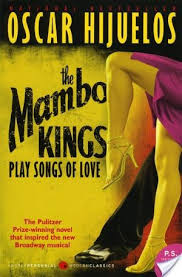 THE MAMBO KINGS Sing Songs of Love by Oscar Hijuelos