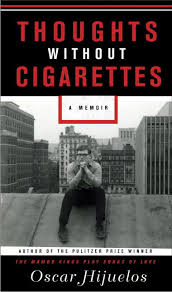 Thoughts Without Cigarettes BY Oscar Hijuelos